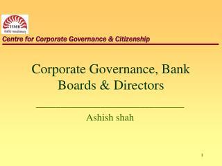 Corporate Governance, Bank Boards & Directors