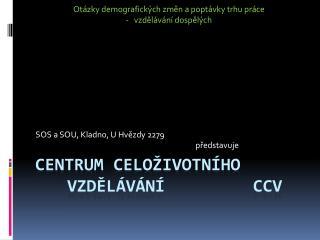 Centrum celoživotního         vzdělávání          ccv
