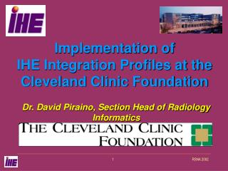 Implementation of  IHE Integration Profiles at the Cleveland Clinic Foundation