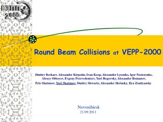 Round Beam Collisions  at  VEPP-2000
