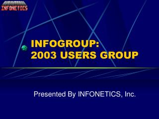 INFOGROUP: 2003 USERS GROUP