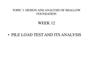 TOPIC 3: DESIGN AND ANALYSIS OF SHALLOW FOUNDATION