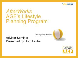 AfterWorks AGF's Lifestyle  Planning Program