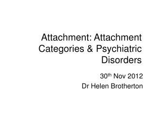Attachment: Attachment Categories & Psychiatric Disorders