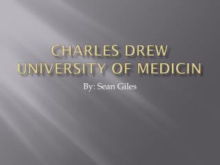Charles Drew University of  Medicin