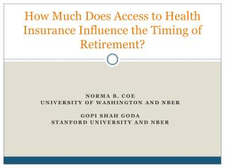 How Much Does Access to Health Insurance Influence the Timing of Retirement?