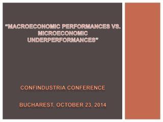 """MACROECONOMIC PERFORMANCES VS. MICROECONOMIC UNDERPERFORMANCES"""