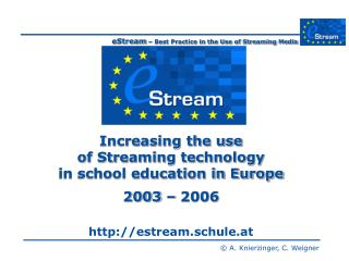 Increasing the use  of Streaming technology  in school education in Europe  2003 – 2006