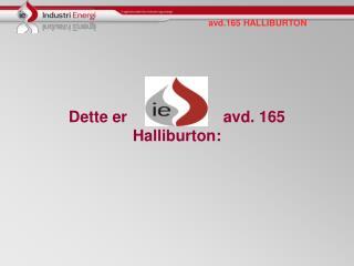 Dette er                      avd. 165 Halliburton: