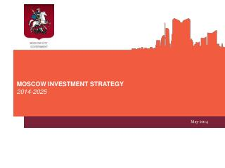 M OSCOW  I NVESTMENT  S TRATEGY 2014-2025