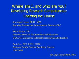Where am I, and who are you? Developing Research Competencies: Charting the Course