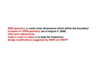 BINP geometry (= cavity inner dimensions which define the boundary)