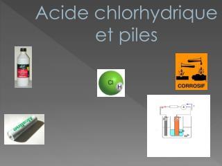 Acide chlorhydrique et piles