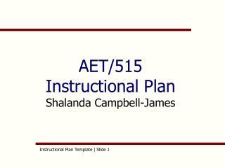 AET/515 Instructional Plan  Shalanda Campbell-James
