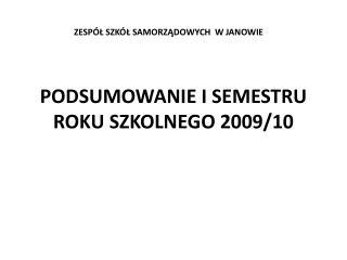 PODSUMOWANIE I SEMESTRU ROKU SZKOLNEGO 2009/10