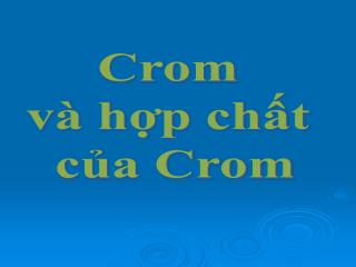 Crom  và hợp chất  của Crom