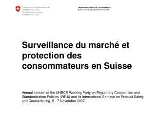 Surveillance du marché et protection des consommateurs en Suisse