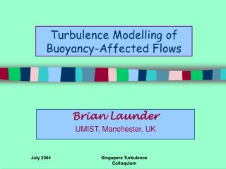 Turbulence Modelling of  Buoyancy-Affected Flows