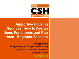 Supportive Housing Services: How to Design them, Fund them, and Run them - Beginner Session:
