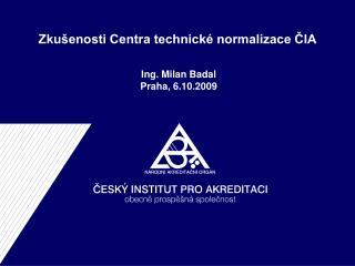 Zkušenosti Centra technické normalizace ČIA