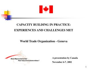 CAPACITY BUILDING IN PRACTICE: EXPERIENCES AND CHALLENGES MET World Trade Organization - Geneva