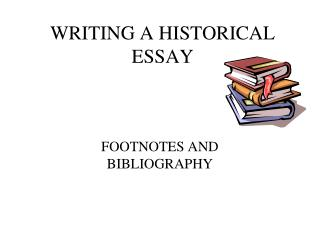 WRITING A HISTORICAL ESSAY