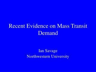 Recent Evidence on Mass Transit Demand