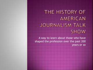 The History of American Journalism Talk Show