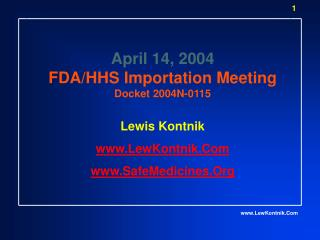 April 14, 2004 FDA/HHS Importation Meeting Docket 2004N-0115