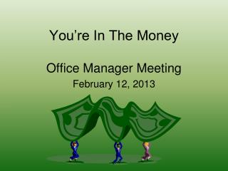 You're In The Money Office Manager Meeting