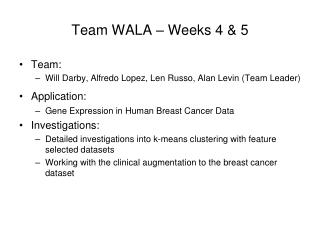 Team WALA – Weeks 4 & 5