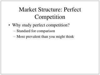 Market Structure: Perfect Competition
