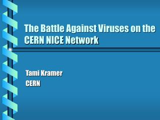 The Battle Against Viruses on the CERN NICE Network
