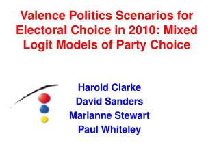 Valence Politics Scenarios for Electoral Choice in 2010: Mixed Logit Models of Party Choice