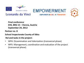 Final conference EHS, BRG 15 – Vienna, Austria September 24 , 201 2 Partner no. 8