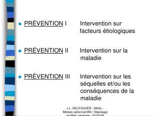 PRÉVENTION  I Intervention sur           facteurs étiologiques
