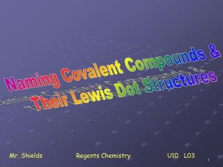 Naming Covalent Compounds &  Their Lewis Dot Structures