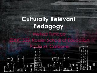 Culturally Relevant Pedagogy