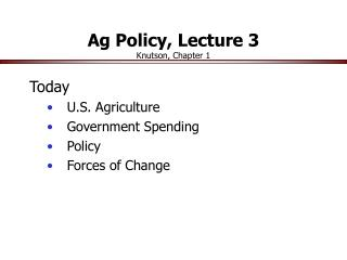 Ag Policy, Lecture 3  Knutson, Chapter 1