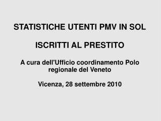 STATISTICHE UTENTI PMV IN SOL ISCRITTI AL PRESTITO