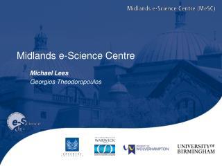Midlands e-Science Centre