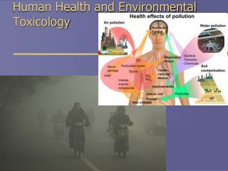 Human Health and Environmental   Toxicology