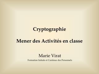 Cryptographie  Mener des Activités en classe