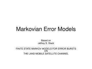 Markovian Error Models