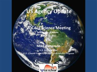 Mike Patterson U.S. CLIVAR Office U.S. Climate Variability and Predictability Program