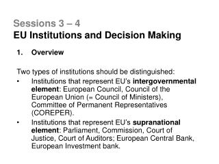 Sessions 3 – 4 EU Institutions and Decision Making