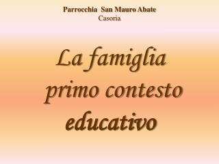 La  famiglia  primo contesto  educativo