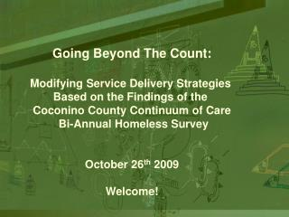 Going Beyond The Count: Modifying Service Delivery Strategies  Based on the Findings of the