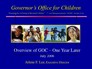 Overview of GOC   One Year Later  July 2006  Arlene F. Lee, Executive Director