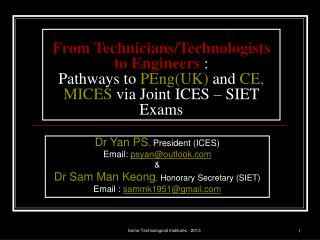 Dr Yan PS ,  President (ICES)  Email:  psyan@outlook &